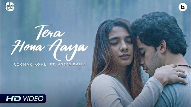 Tera Hona Aaya Lyrics Rochak Kohli | Asees Kaur