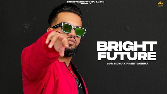 Bright Future Lyrics Gur Sidhu