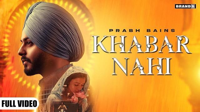 Khabar Nahi Lyrics Prabh Bains