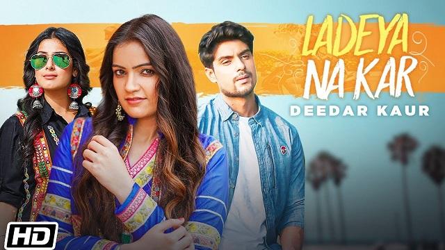 Ladeya Na Kar Lyrics Deedar Kaur