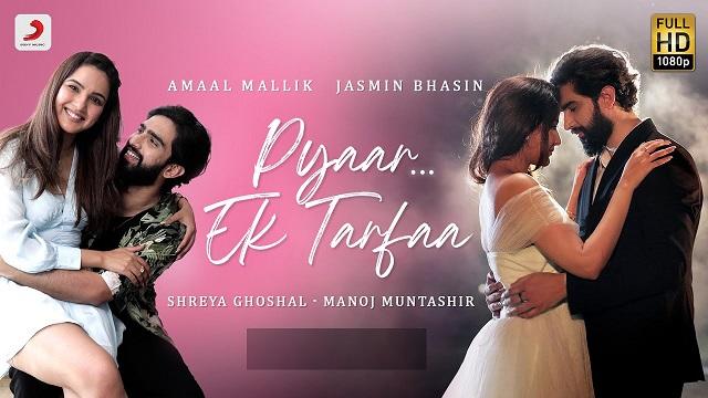 Pyaar Ek Tarfaa Lyrics Amaal Mallik | Shreya Ghoshal