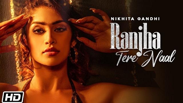 Ranjha Tere Naal Lyrics Nikhita Gandhi