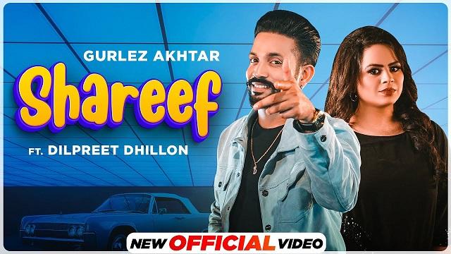 Shareef Lyrics Gurlez Akhtar | Dilpreet Dhillon