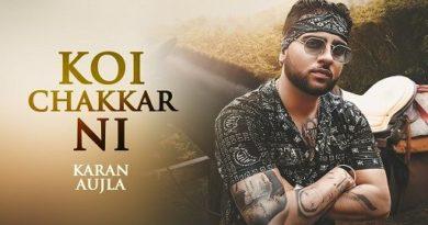 Koi Chakkar Nai Lyrics Karan Aujla