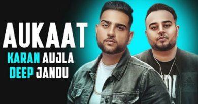 Aukaat Lyrics Deep Jandu | Karan Aujla