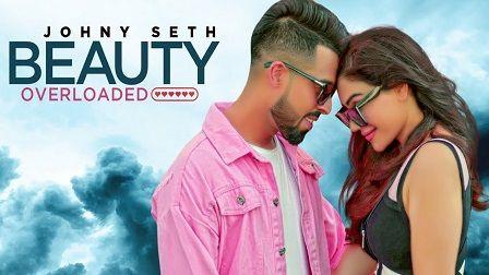 Beauty Overloaded Lyrics Johny Seth