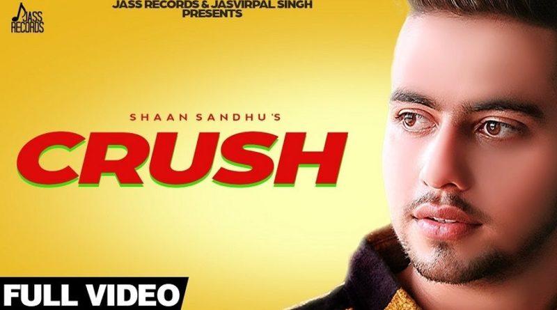 Crush Lyrics Shaan Sandhu