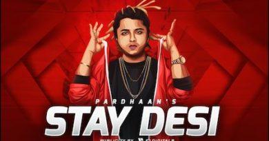 Stay Desi Lyrics Pardhaan