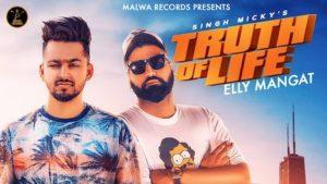 Truth Of Life Lyrics Elly Mangat | Singh Micky